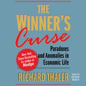 The Winners Curse: Paradoxes and Anomalies of Economic Life Audiobook, by Richard Thaler