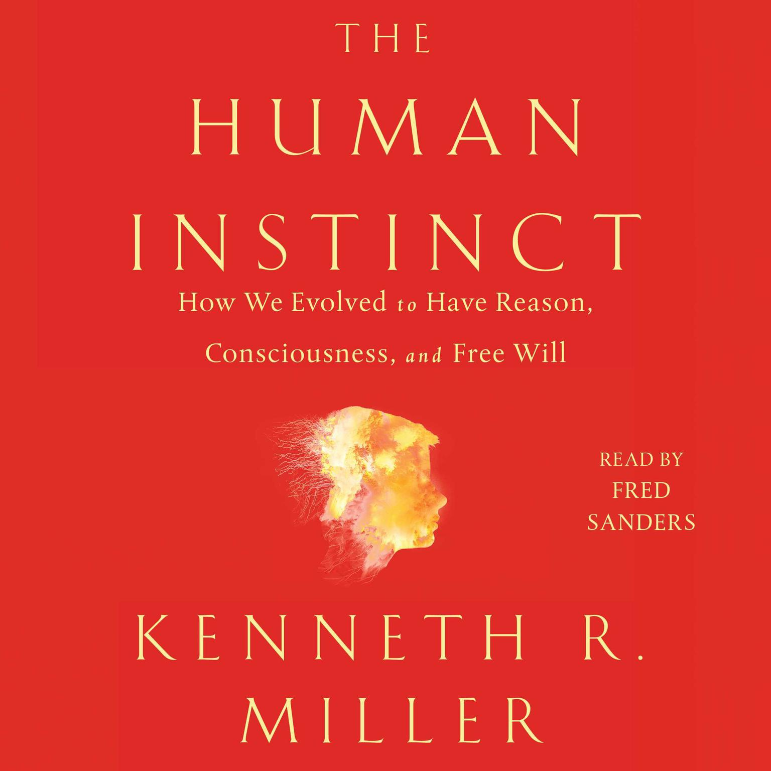 Printable The Human Instinct: How We Evolved to Have Reason, Consciousness, and Free Will Audiobook Cover Art