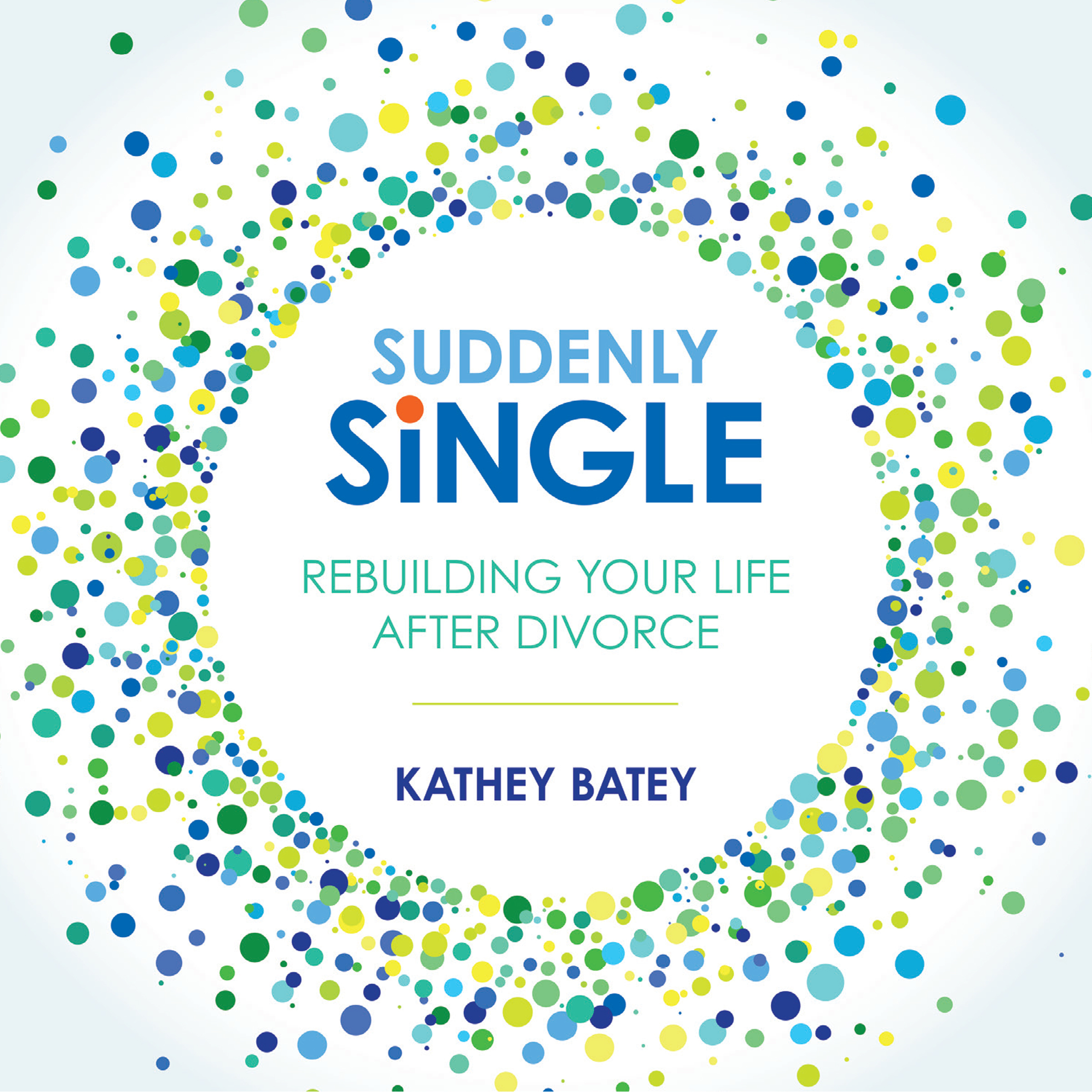Printable Suddenly Single: Rebuilding Your Life After Divorce Audiobook Cover Art