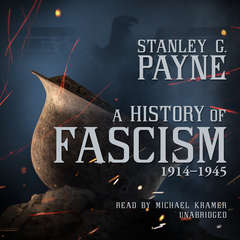 A History of Fascism, 1914–1945 Audiobook, by Stanley G.  Payne