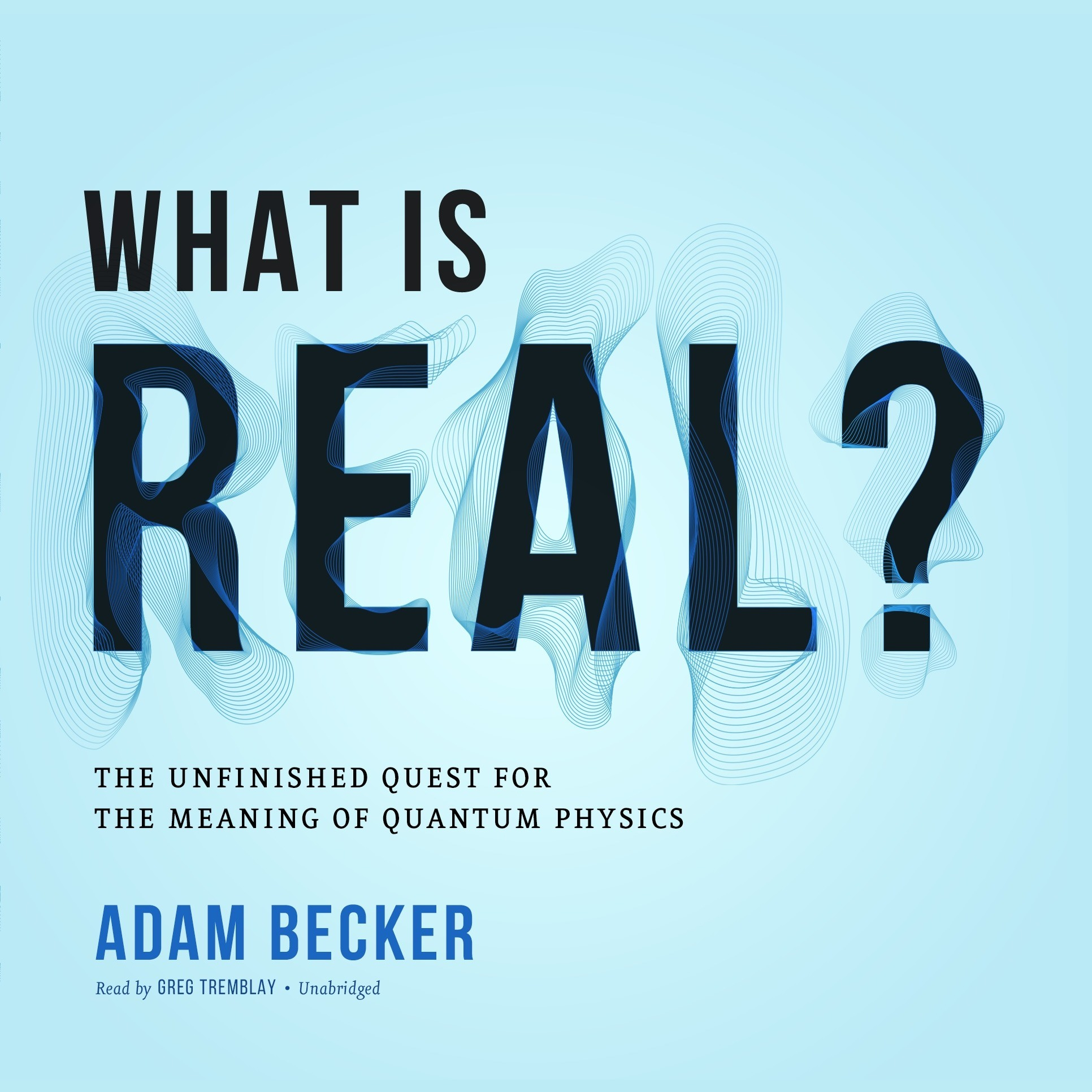 Printable What Is Real?: The Unfinished Quest for the Meaning of Quantum Physics Audiobook Cover Art