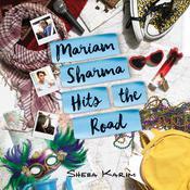 Mariam Sharma Hits the Road Audiobook, by Sheba Karim