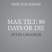 Max Tilt: 80 Days or Die Audiobook, by Peter Lerangis