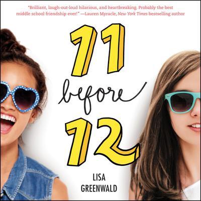 Friendship List #1: 11 Before 12 Audiobook, by Lisa Greenwald