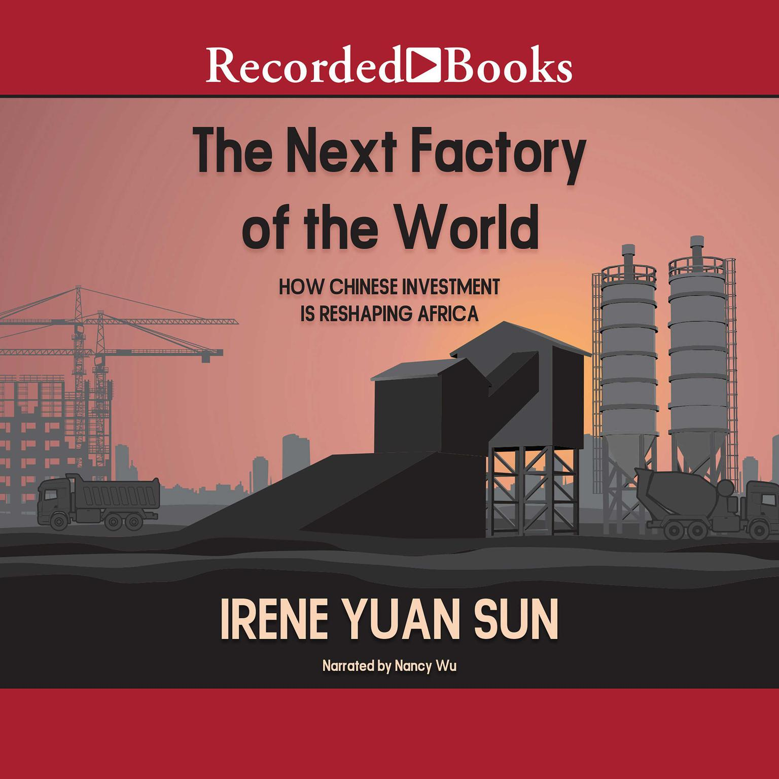 Printable The Next Factory of the World: How Chinese Investment Is Reshaping Africa Audiobook Cover Art