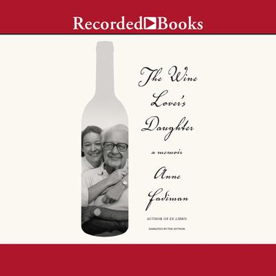The Wine Lovers Daughter: A Memoir Audiobook, by Anne Fadiman