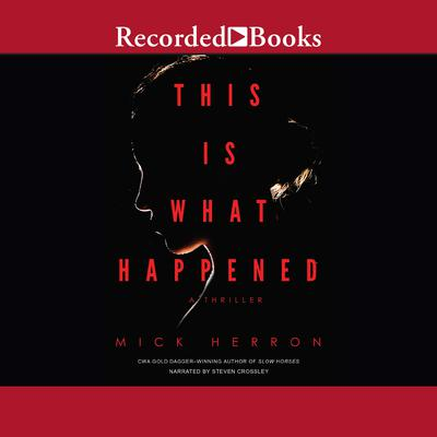 This Is What Happened Audiobook, by Mick Herron