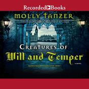 Creatures of Will and Temper Audiobook, by Molly Tanzer