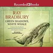 Green Shadows, White Whale: A Novel of Ray Bradbury's Adventures Making Moby Dick with John Huston in Ireland Audiobook, by Ray Bradbury