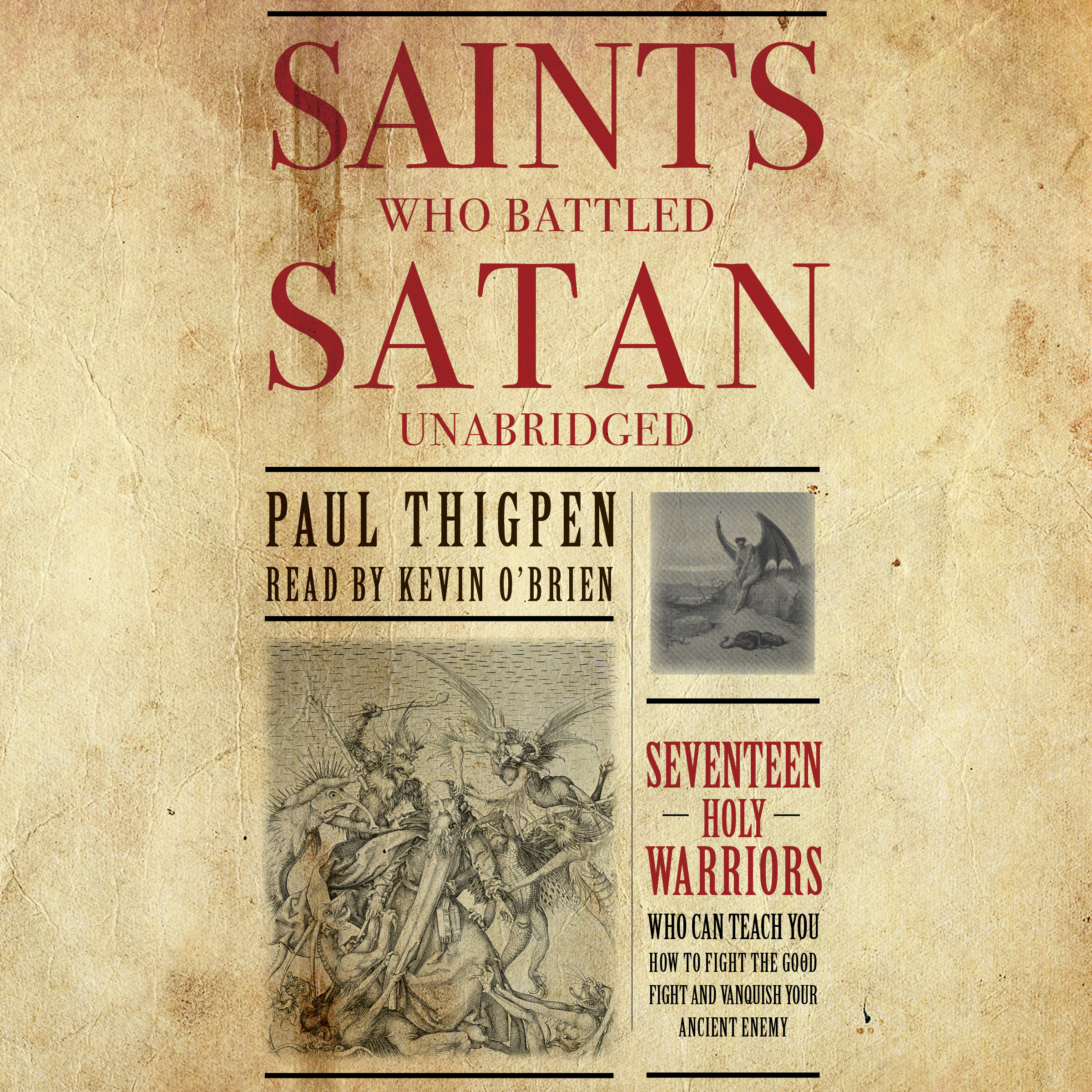 Printable Saints Who Battled Satan: Seventeen Holy Warriors Who Can Teach You How to Fight the Good Fight and Vanquish Your Ancient Enemy Audiobook Cover Art