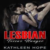 Lesbian: Tessas Hunger Audiobook, by Kathleen Hope
