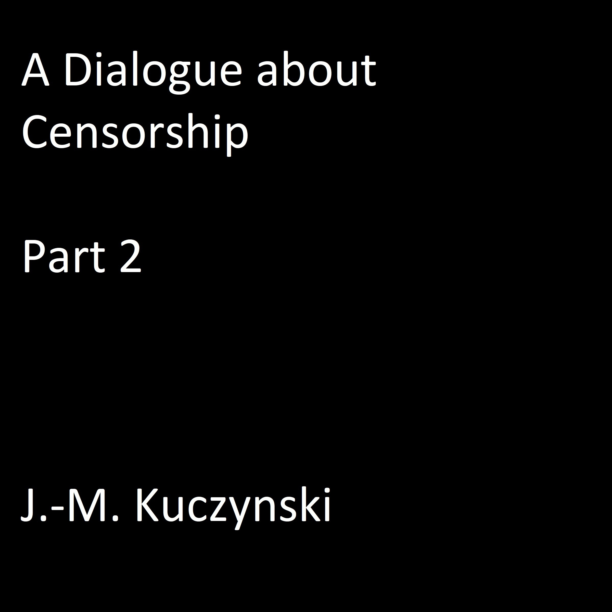 Printable A Dialogue about Censorship: Part 2 Audiobook Cover Art
