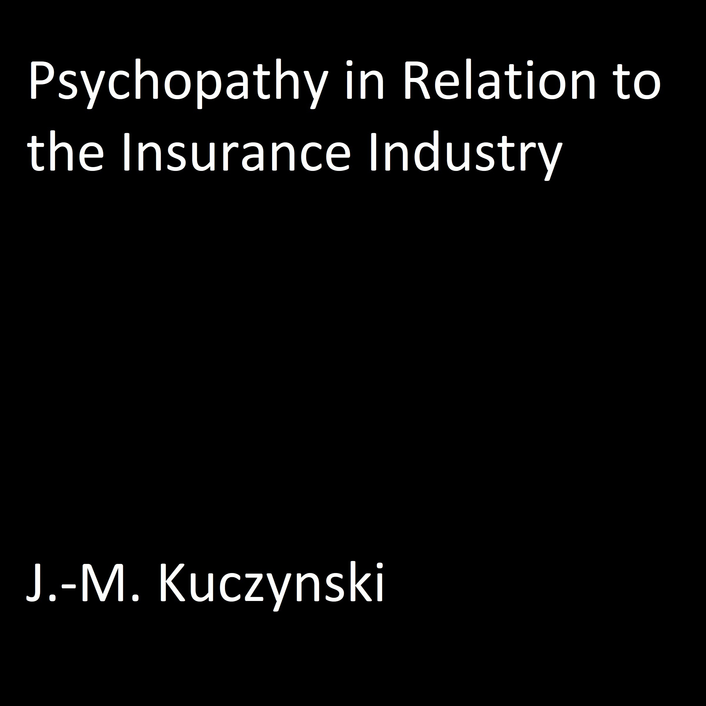 Printable Psychopathy in Relation to the Insurance Industry Audiobook Cover Art