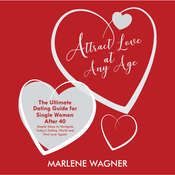 Attract Love At Any Age: The Ultimate Dating Guide For Single Women Over 40 Audiobook, by Marlene Wagner