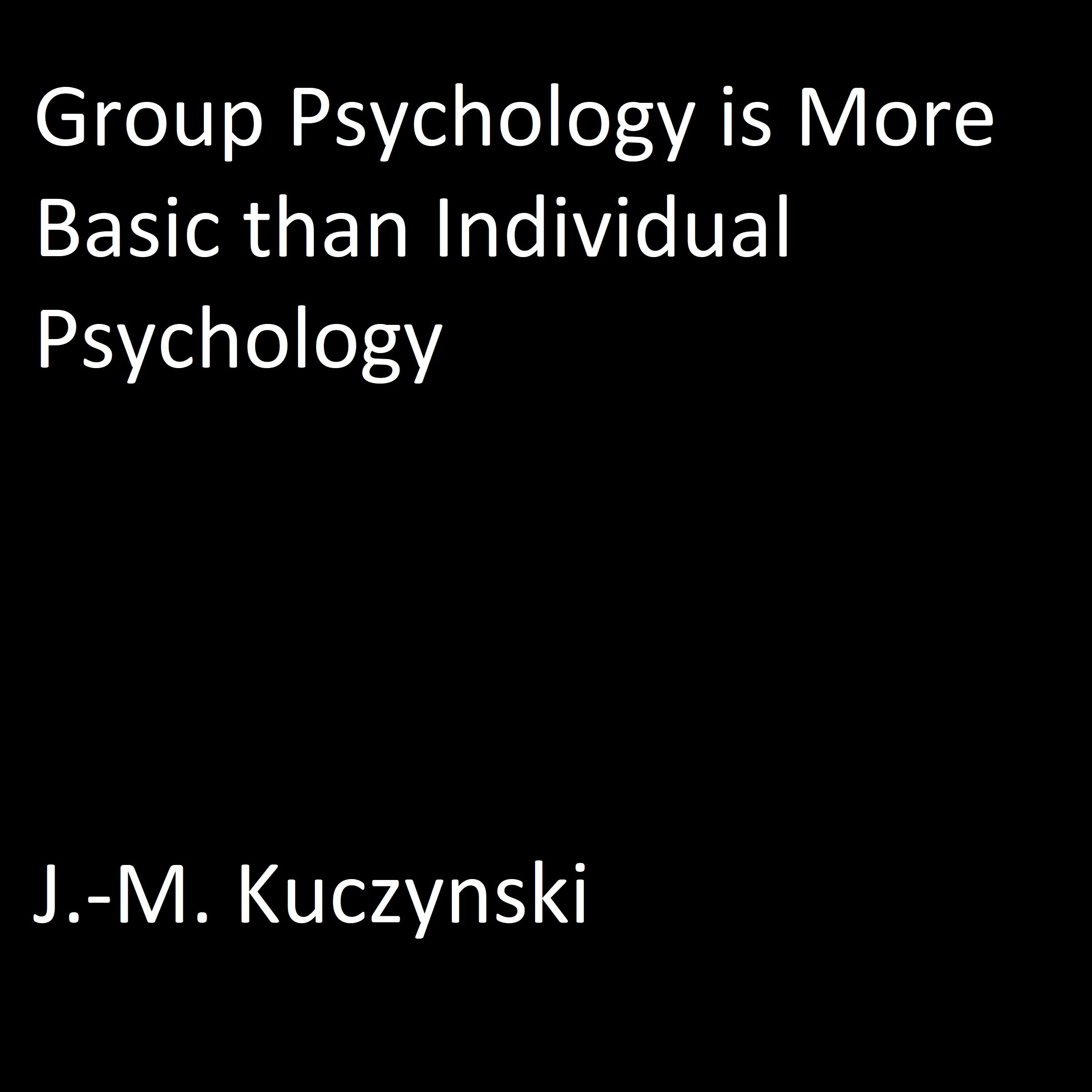 Printable Group Psychology is More Basic than Individual Psychology Audiobook Cover Art