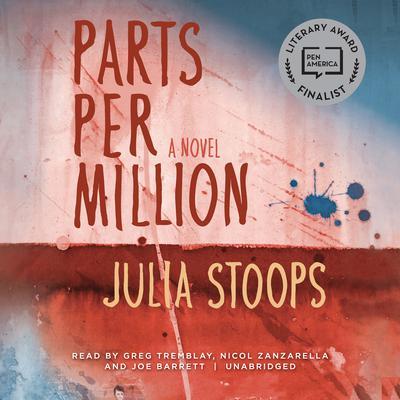 Parts per Million: A Novel Audiobook, by Julia Stoops
