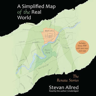 A Simplified Map of the Real World: The Renata Stories Audiobook, by Stevan Allred