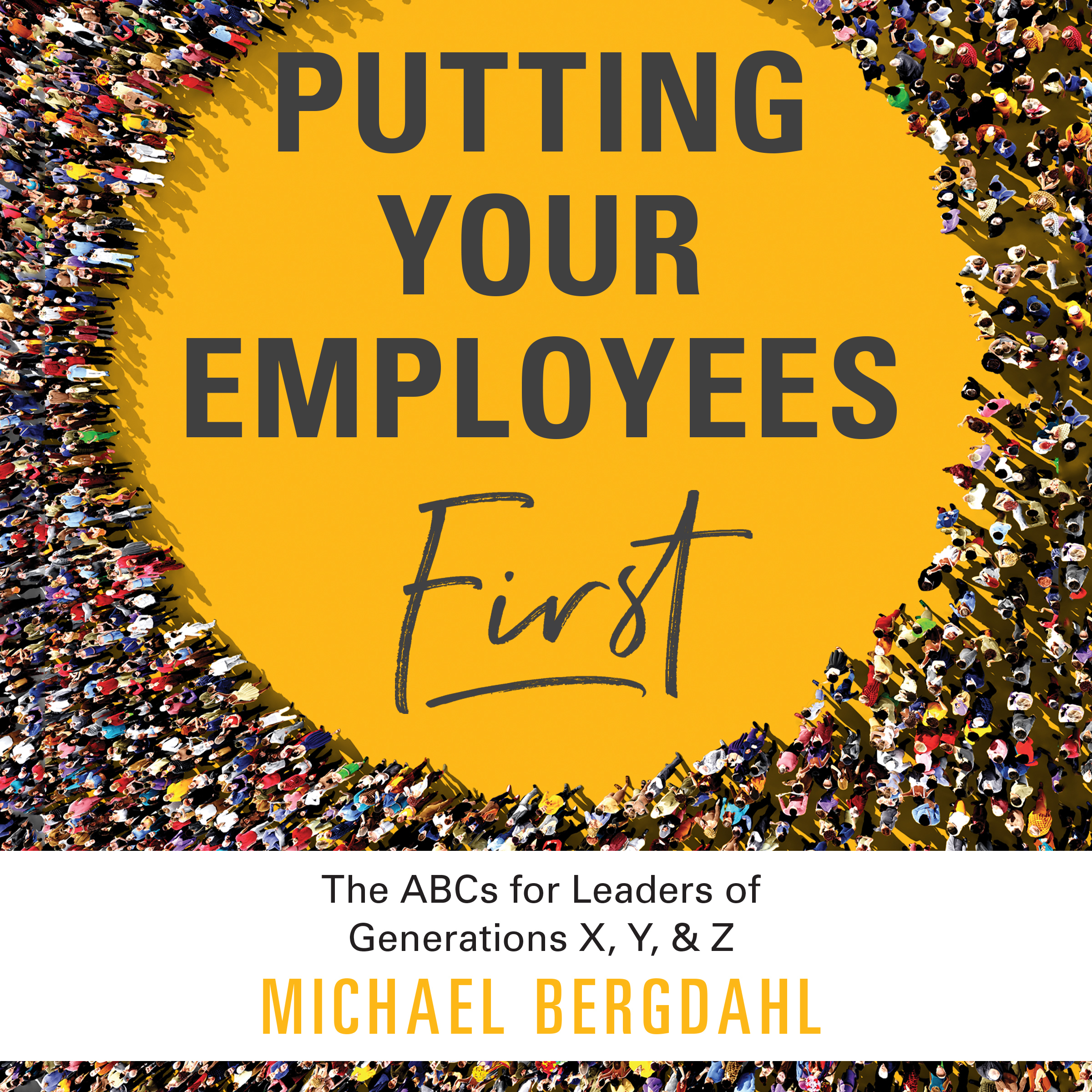 Printable Putting Your Employees First: The ABC's for Leaders of Generations X, Y, & Z Audiobook Cover Art