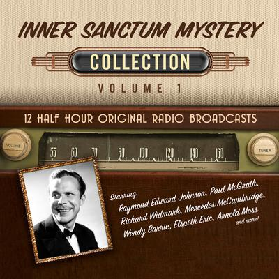 Inner Sanctum Mystery, Collection 1 Audiobook, by Black Eye Entertainment