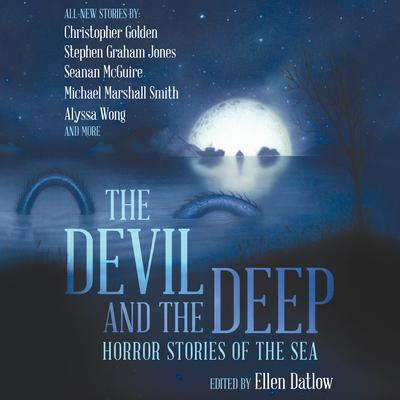 Devil and the Deep: Horror Stories of the Sea Audiobook, by various authors