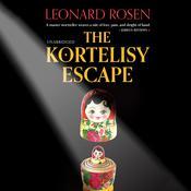 The Kortelisy Escape Audiobook, by Leonard Rosen