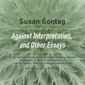 Against Interpretation, and Other Essays Audiobook, by Susan Sontag
