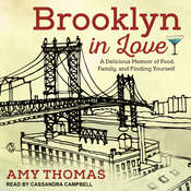 Brooklyn in Love: A Delicious Memoir of Food, Family, and Finding Yourself Audiobook, by Amy Thomas
