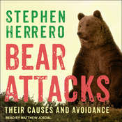 Bear Attacks: Their Causes and Avoidance Audiobook, by Stephen Herrero|