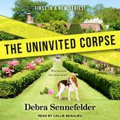 The Uninvited Corpse Audiobook, by Debra Sennefelder