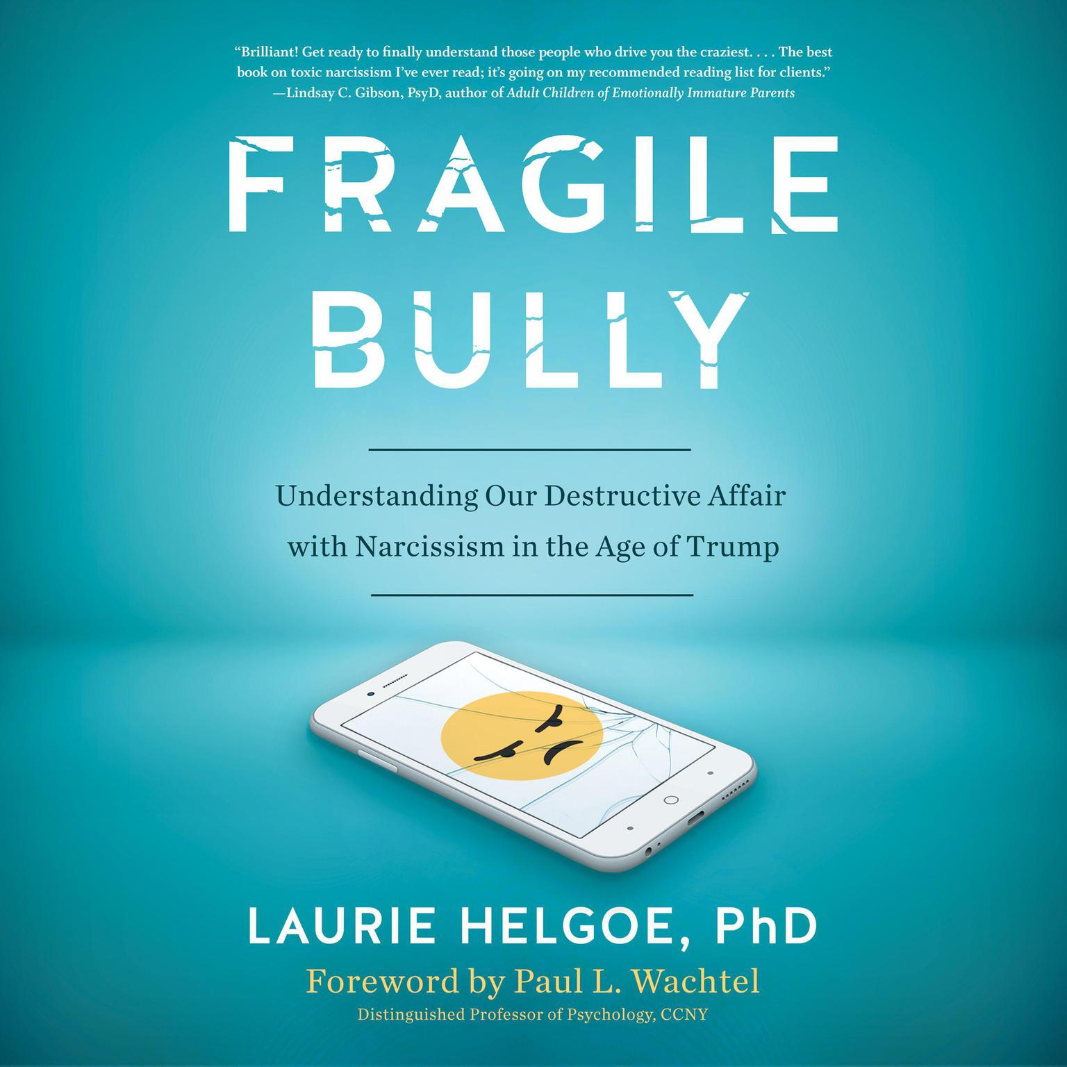 Printable Fragile Bully: Understanding Our Destructive Affair With Narcissism Audiobook Cover Art
