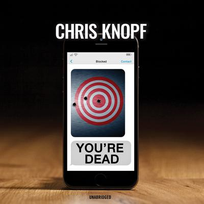 You're Dead Audiobook, by Chris Knopf