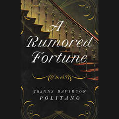 A Rumored Fortune Audiobook, by Joanna Davidson Politano