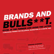Brands and Bulls**t: Excel at the Former and Avoid the Latter. A Branding Primer for Millennial Marketers in a Digital Age. Audiobook, by Bernhard Schroeder