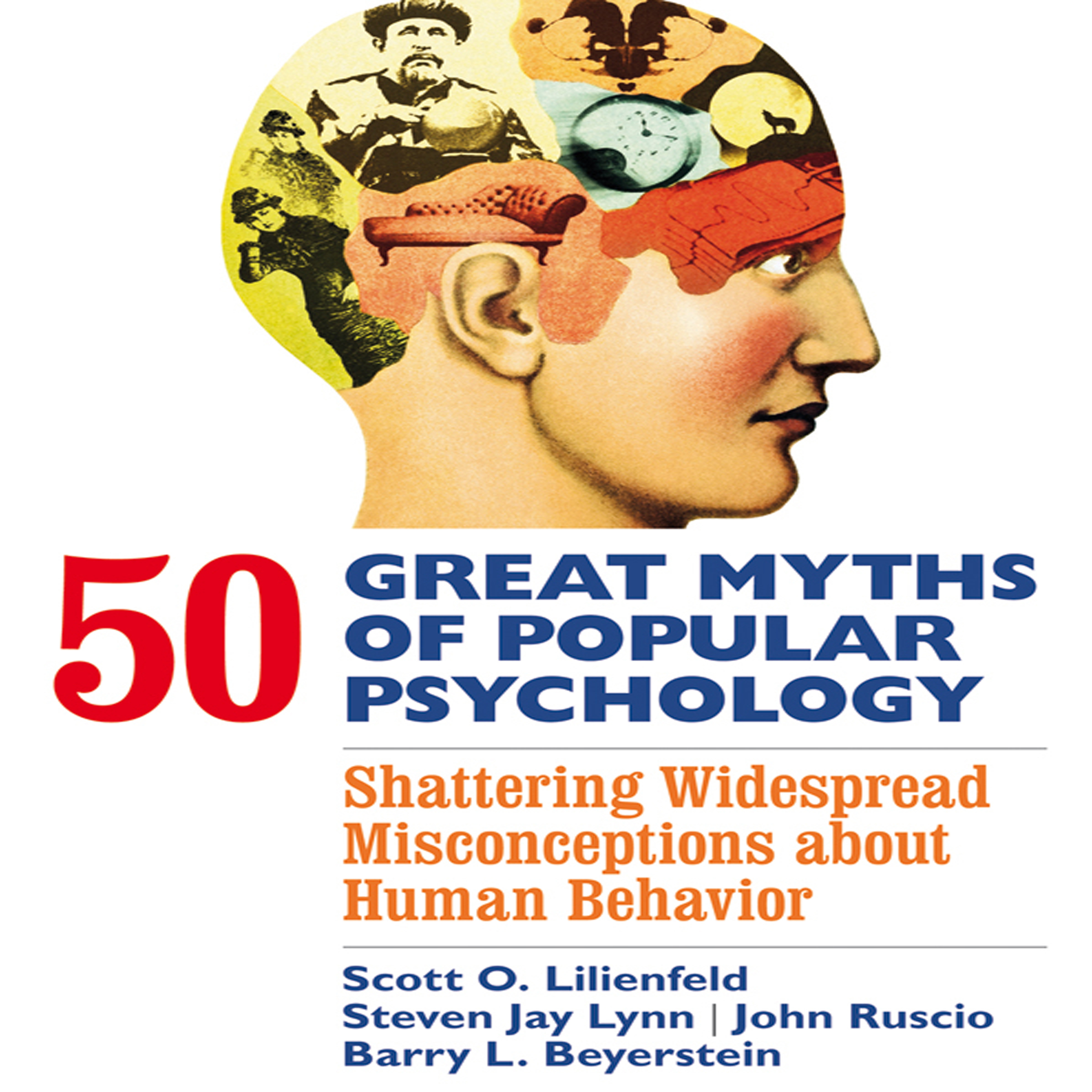 Printable 50 Great Myths of Popular Psychology : Shattering Widespread Misconceptions about Human Behavior Audiobook Cover Art