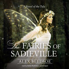 The Fairies of Sadieville: A Novel of the Tufa Audiobook, by Alex Bledsoe