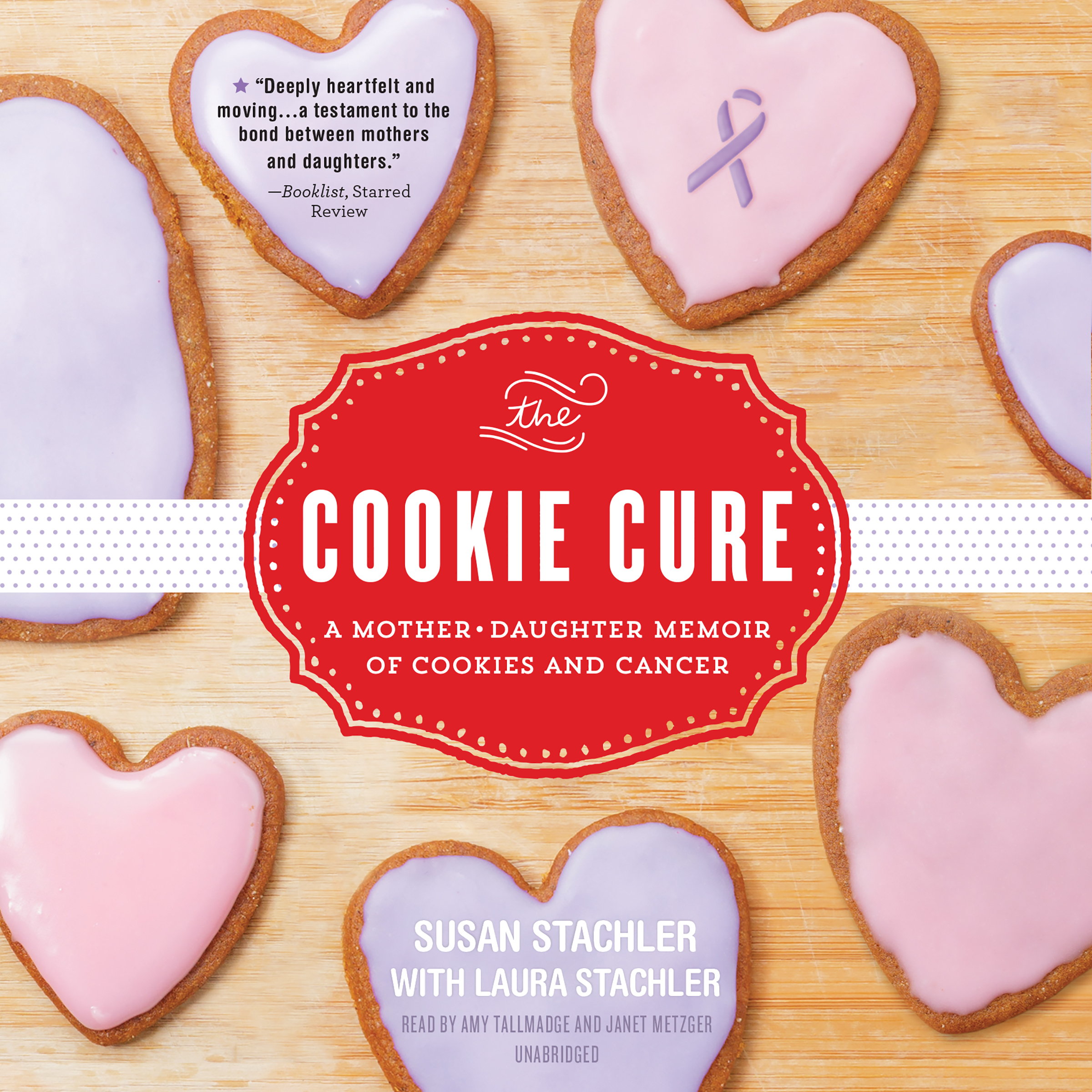 Printable The Cookie Cure: A Mother–Daughter Memoir of Cookies and Cancer Audiobook Cover Art