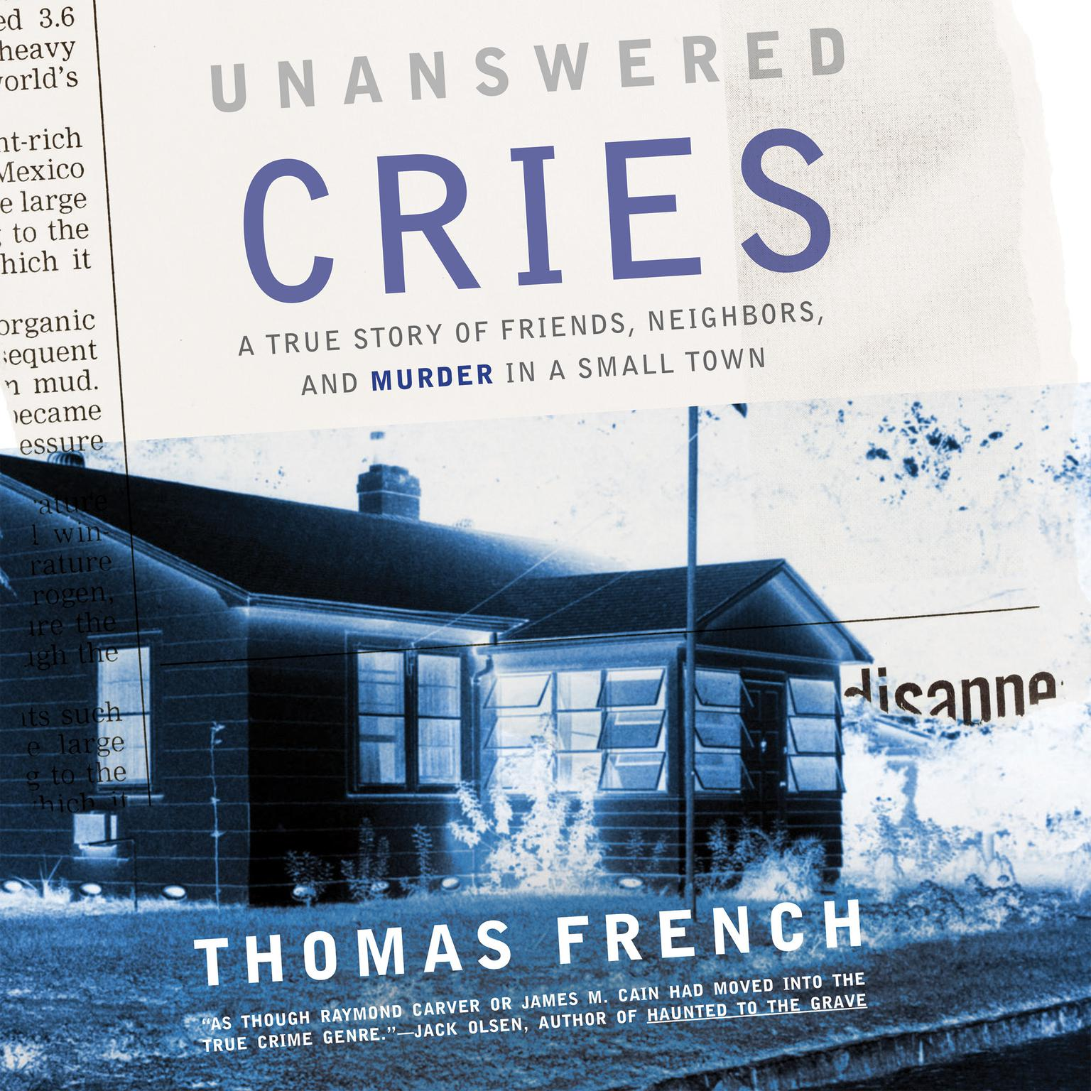 Printable Unanswered Cries: A True Story of Friends, Neighbors, and Murder in a Small Town Audiobook Cover Art