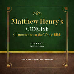 Matthew Henry's Concise Commentary on the Whole Bible, Vol. 2: Jeremiah–Revelation Audiobook, by Matthew Henry