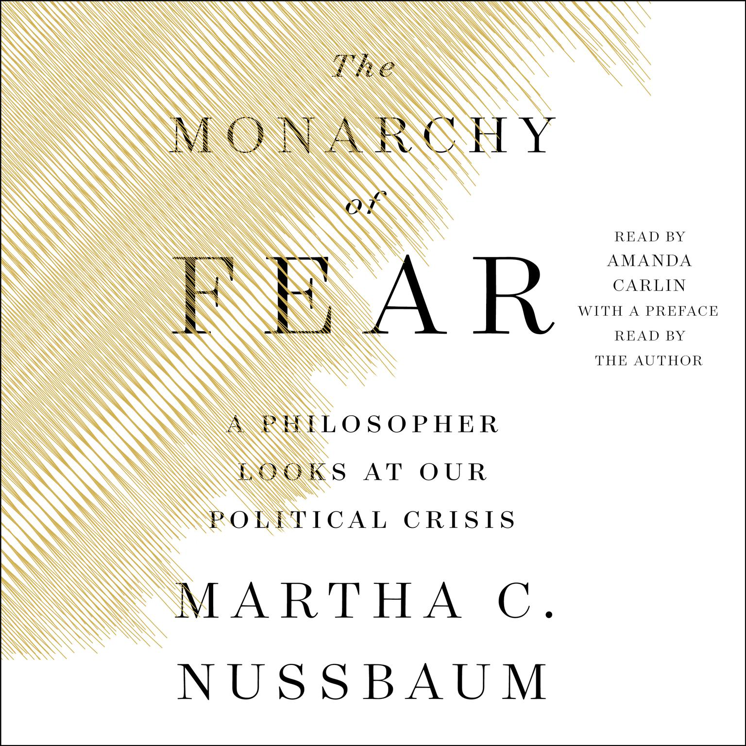 Printable The Monarchy of Fear: A Philosopher Looks at Our Political Crisis Audiobook Cover Art
