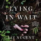 Lying in Wait: A Novel Audiobook, by Liz Nugent|