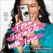 From Twinkle, with Love Audiobook, by Sandhya Menon