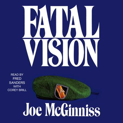 Fatal Vision: A True Crime Classic Audiobook, by