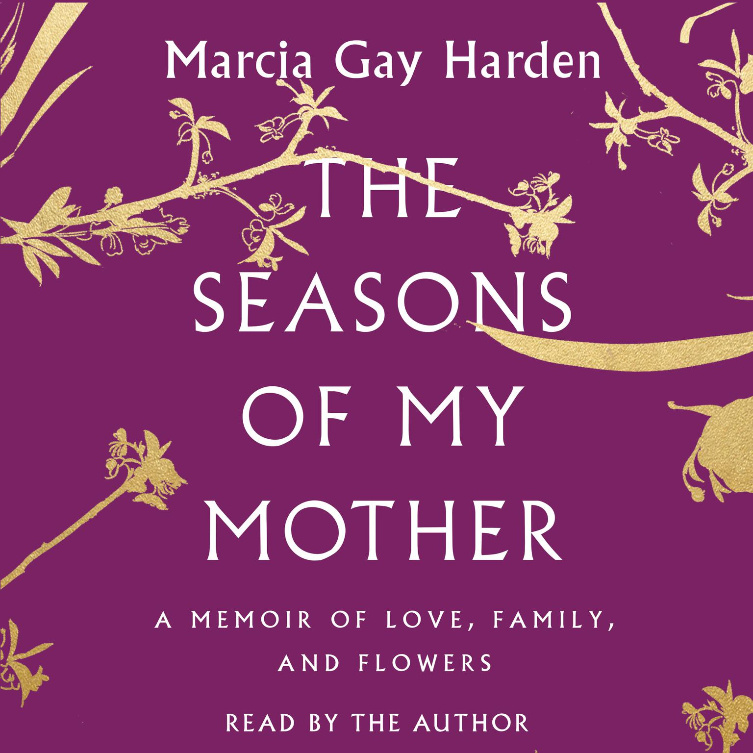 Printable The Seasons of My Mother: A Memoir of Love, Family, and Flowers Audiobook Cover Art