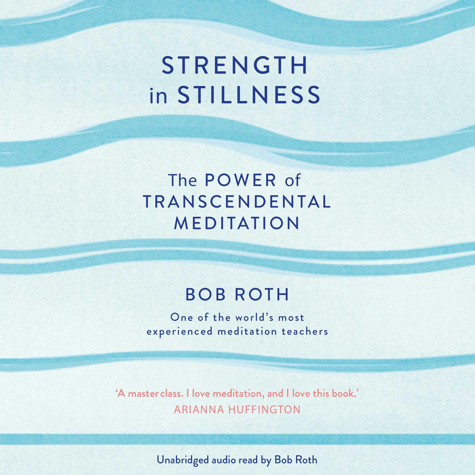 Printable Strength in Stillness: The Power of Transcendental Meditation Audiobook Cover Art