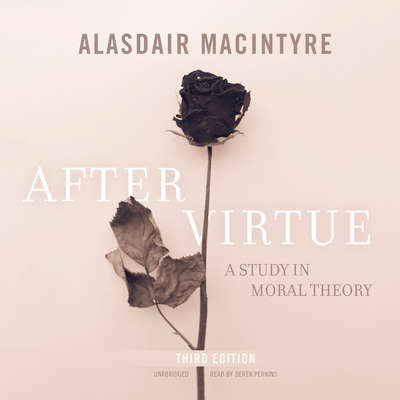 After Virtue, Third Edition: A Study in Moral Theory Audiobook, by Alasdair MacIntyre