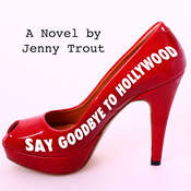 Say Goodbye To Hollywood Audiobook, by Jenny  Trout