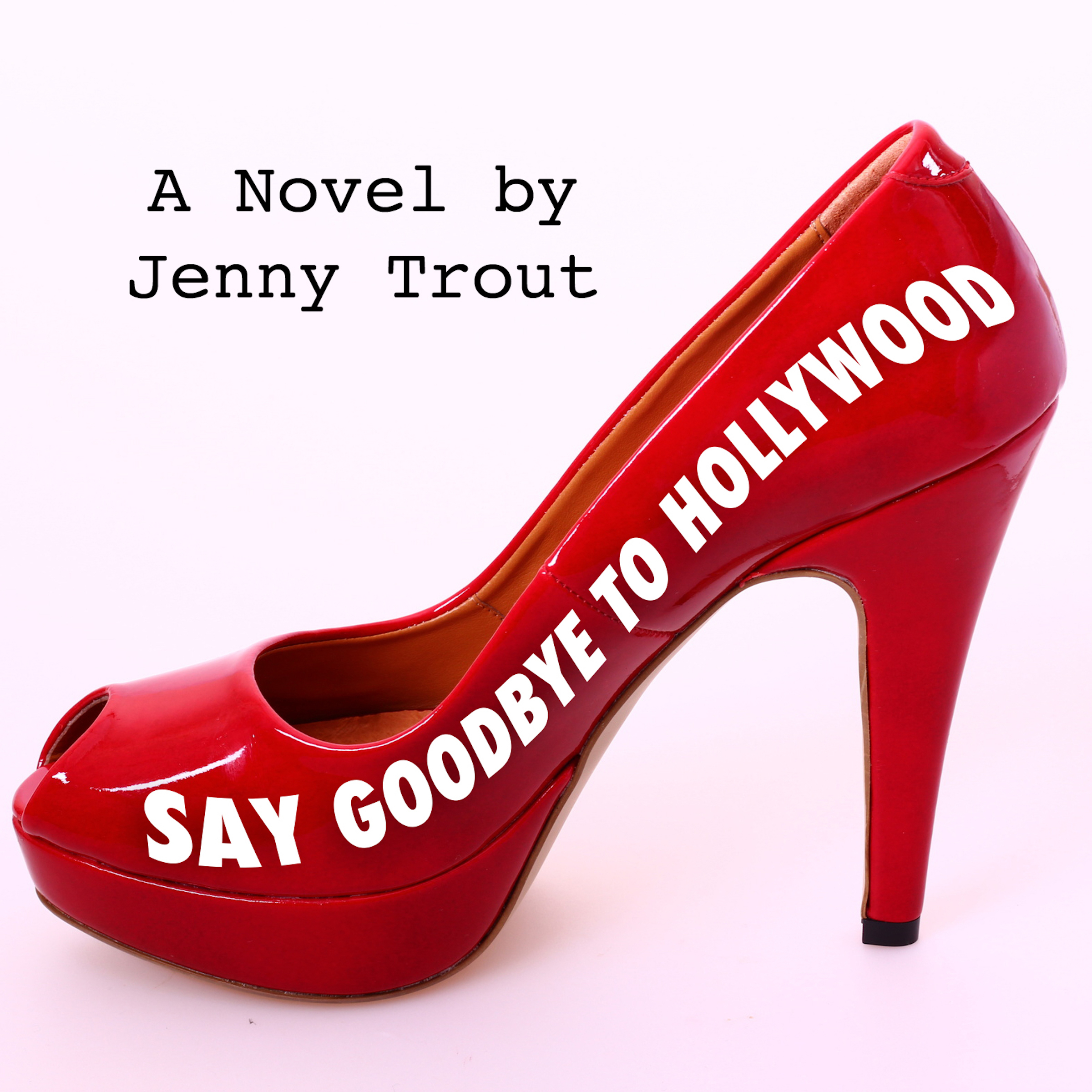 Printable Say Goodbye To Hollywood Audiobook Cover Art