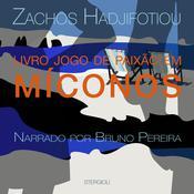Livro Jogos de Paixão em Míconos Audiobook, by Zachos Hadjifotiou
