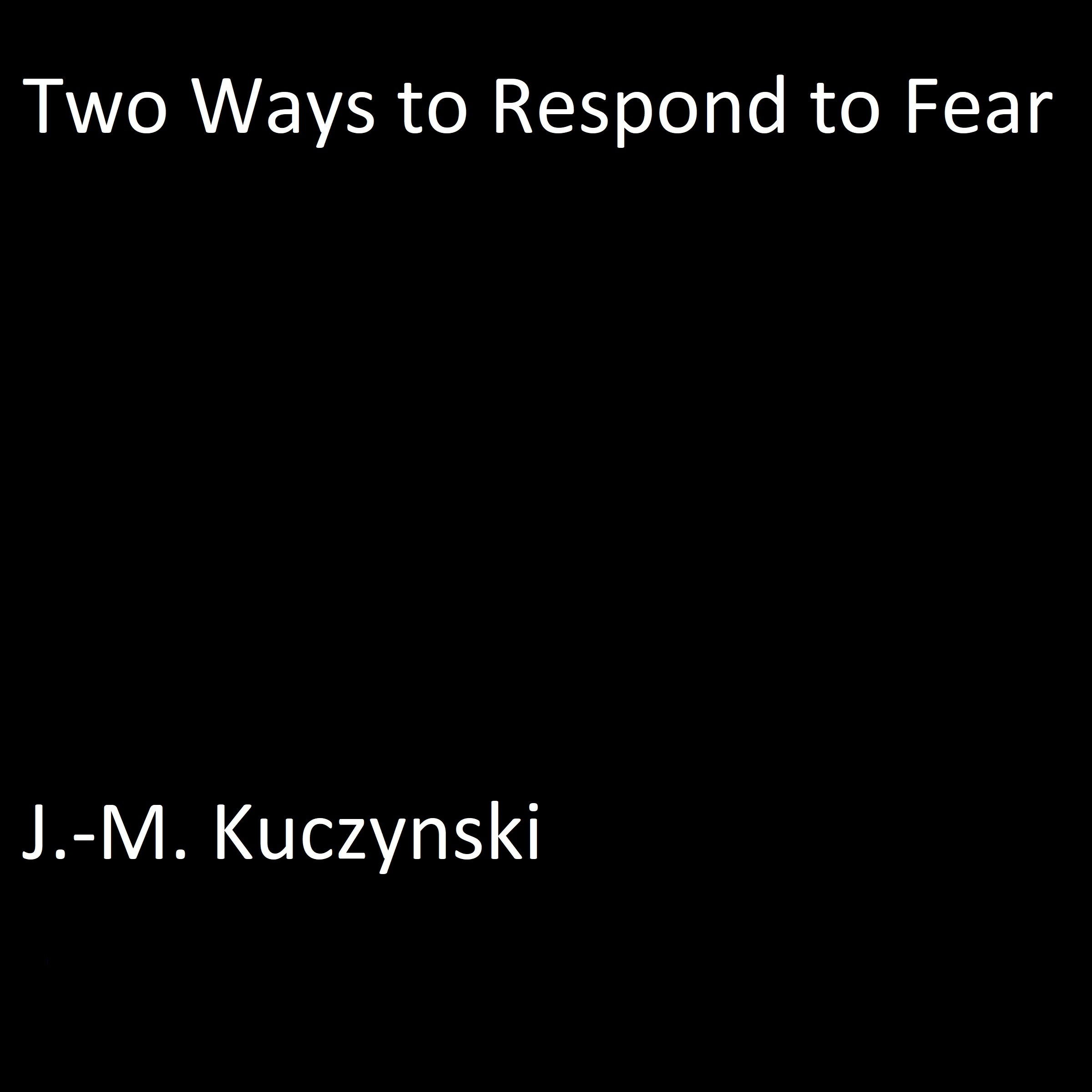Printable Two Ways to Respond to Fear Audiobook Cover Art