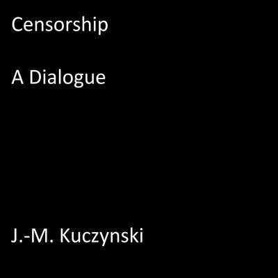Censorship : A Dialogue Audiobook, by J.-M. Kuczynski